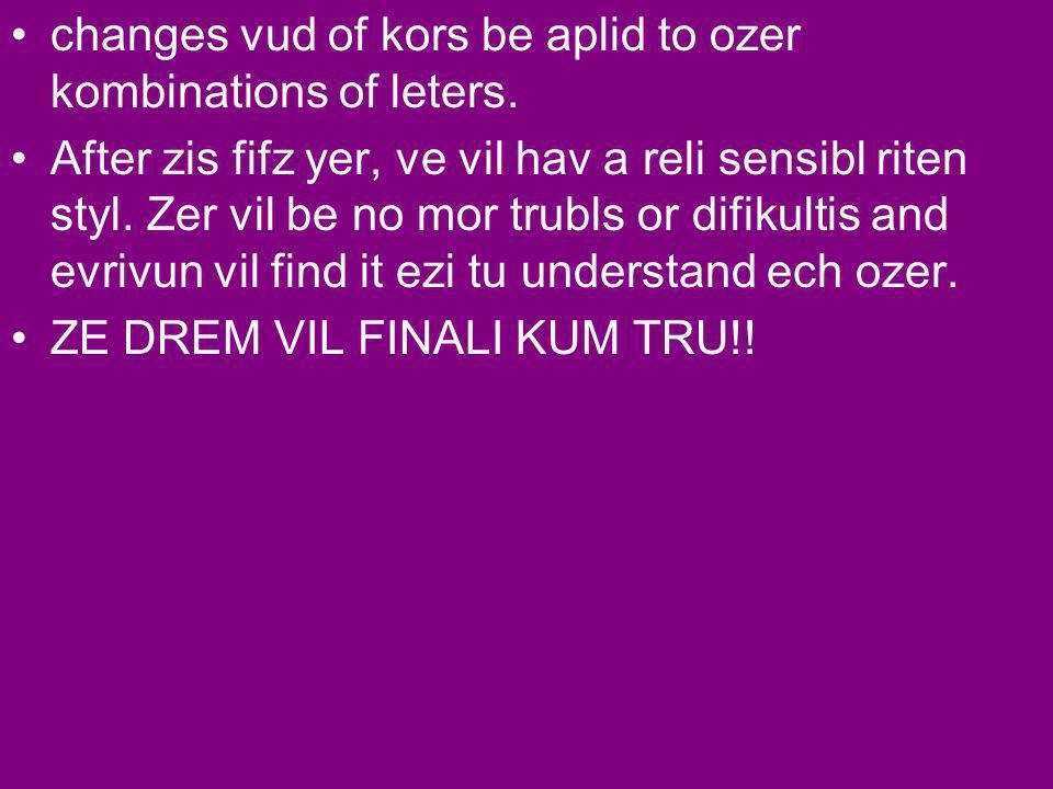 changes vud of kors be aplid to ozer kombinations of leters.