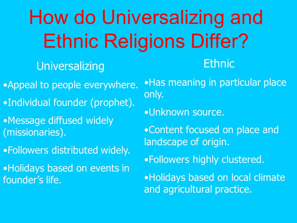 How do Universalizing and Ethnic Religions Differ