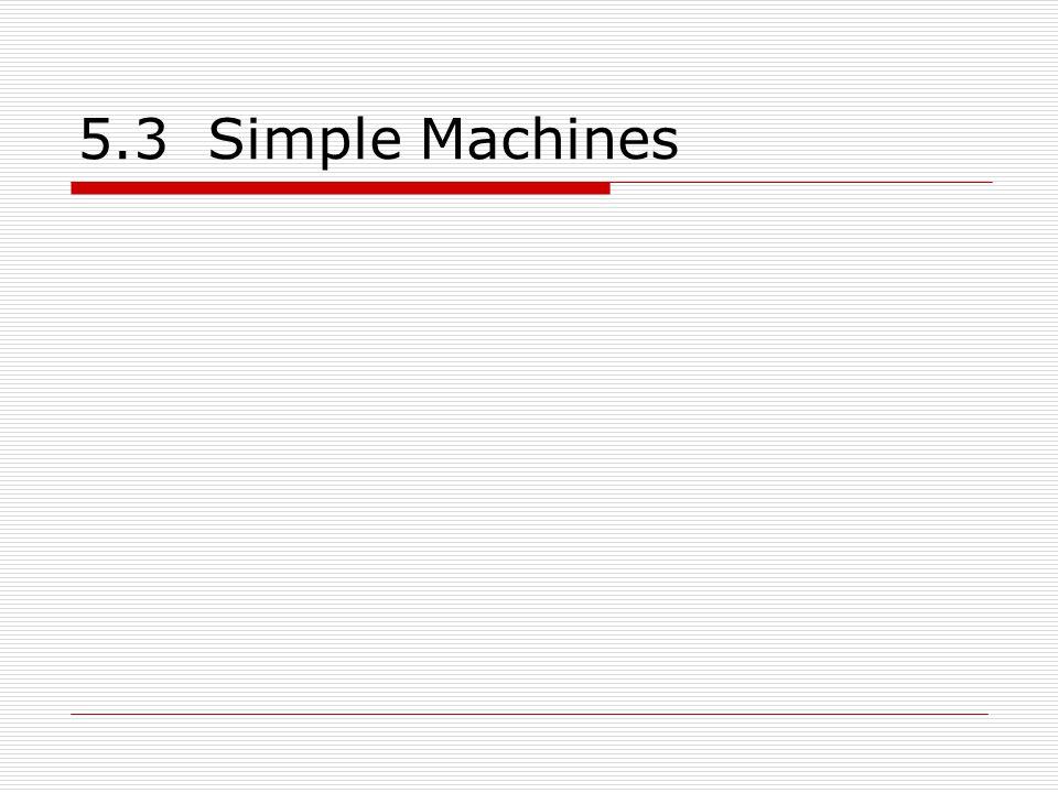5.3 Simple Machines