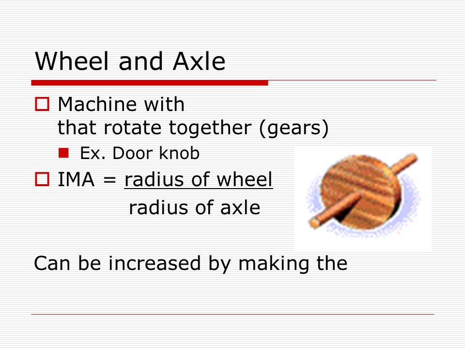 Wheel and Axle Machine with that rotate together (gears)