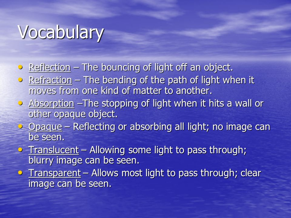 Vocabulary Reflection – The bouncing of light off an object.