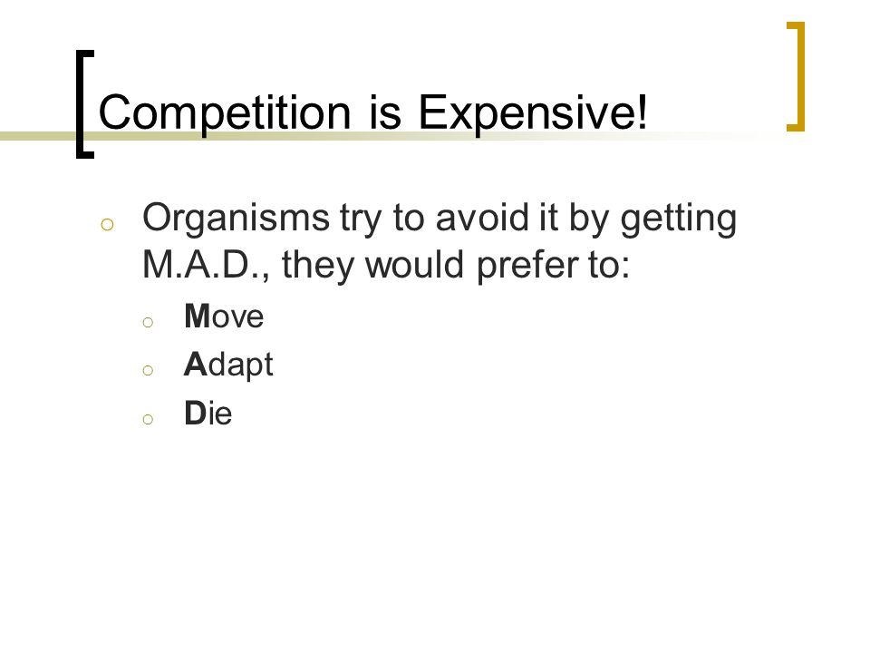 Competition is Expensive!