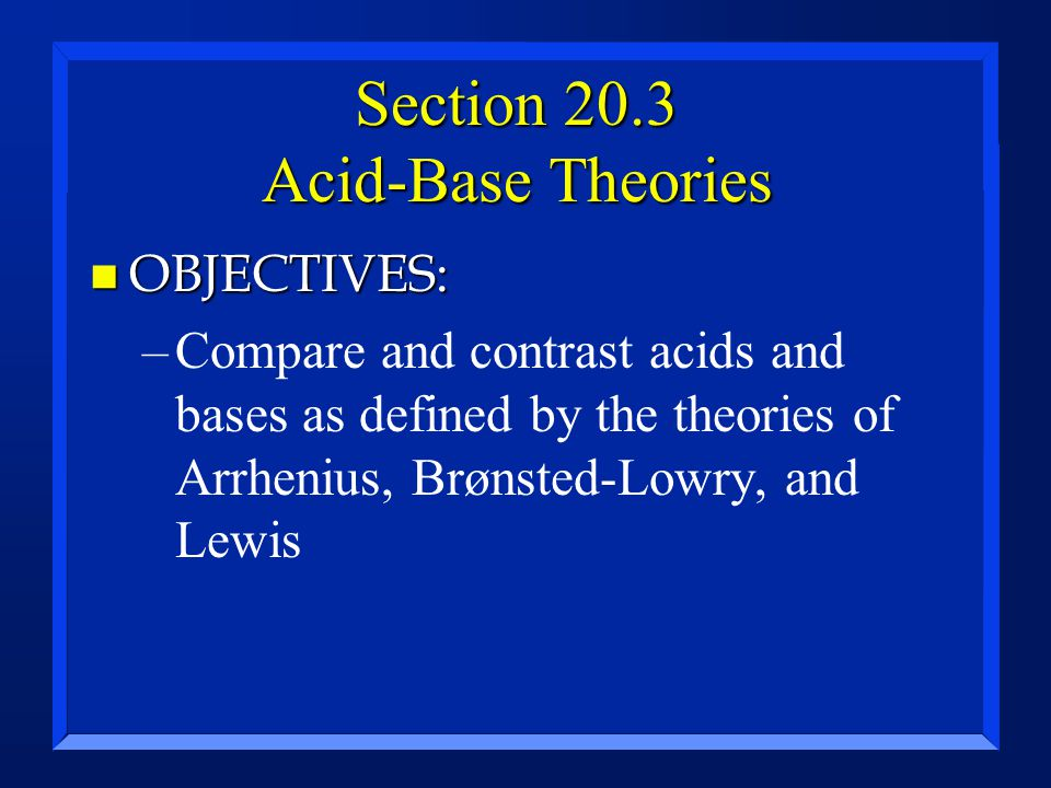 Section 20.3 Acid-Base Theories