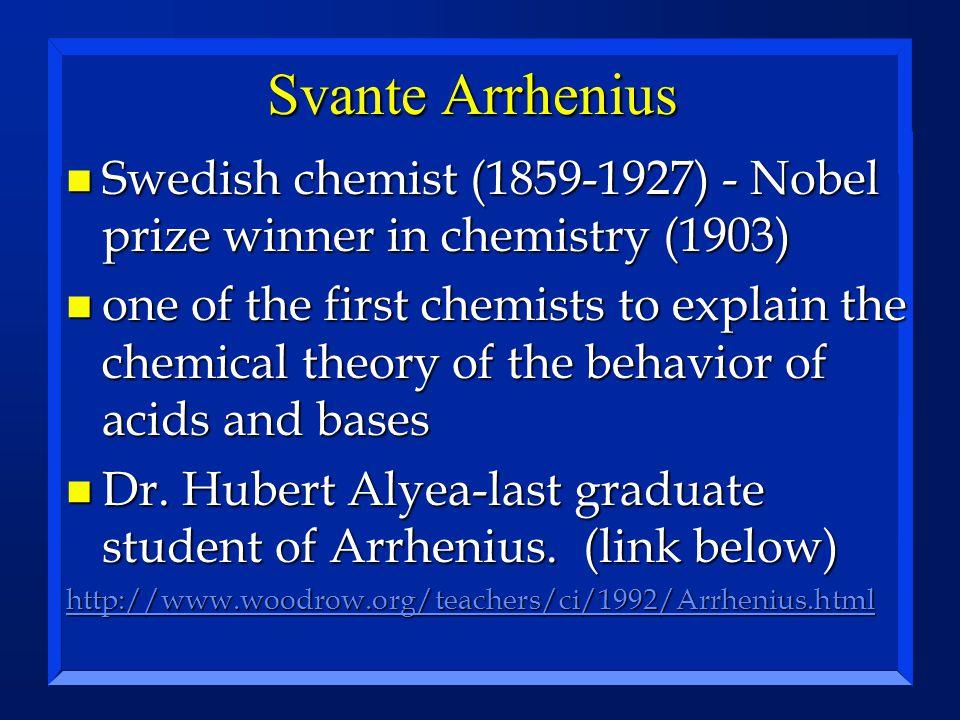 Svante Arrhenius Swedish chemist (1859-1927) - Nobel prize winner in chemistry (1903)