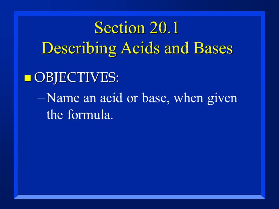 Section 20.1 Describing Acids and Bases