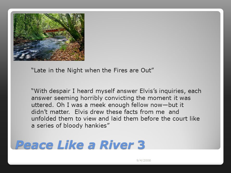 Peace Like a River 3 Late in the Night when the Fires are Out