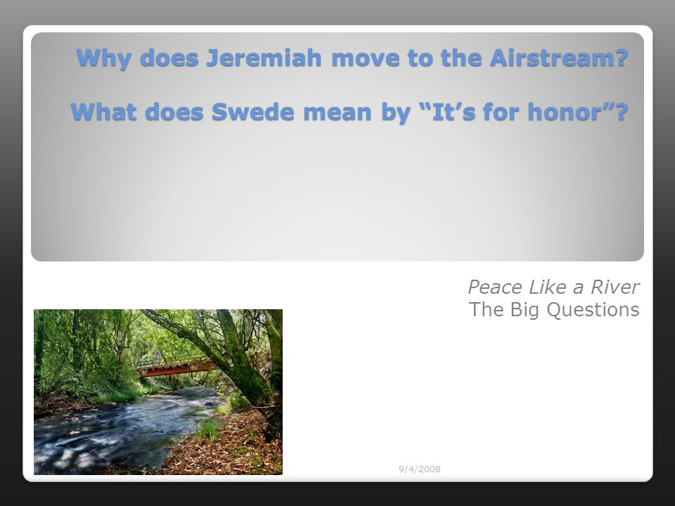 Peace Like a River The Big Questions