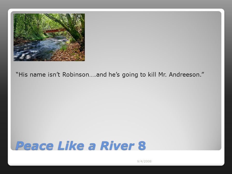 His name isn't Robinson….and he's going to kill Mr. Andreeson.