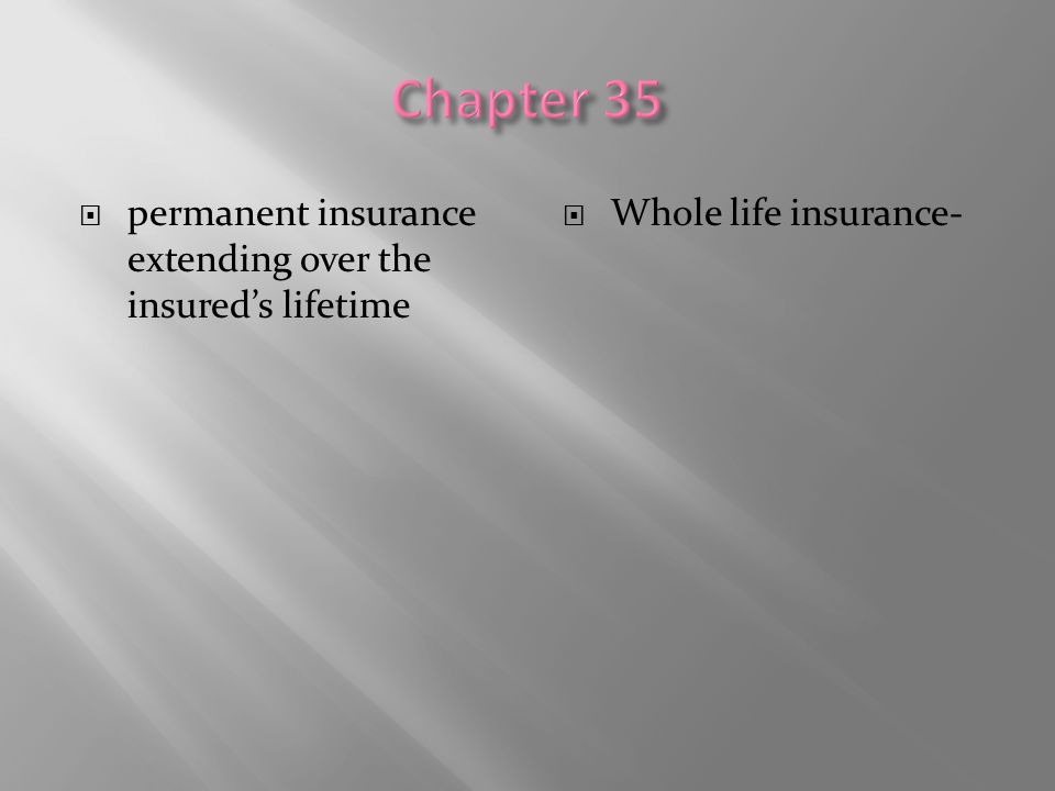 Chapter 35 permanent insurance extending over the insured's lifetime