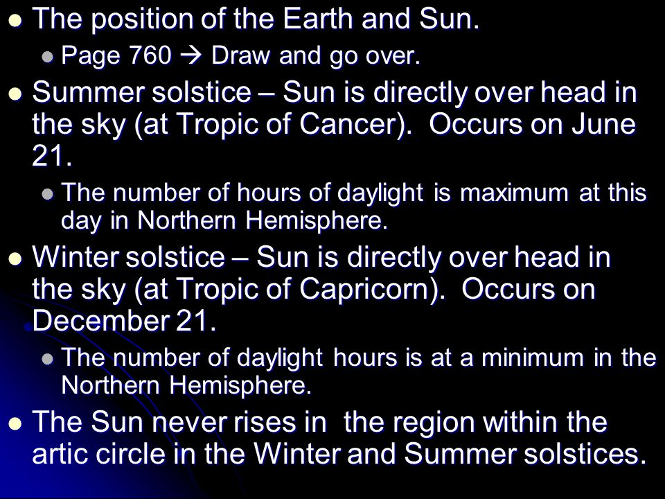 The position of the Earth and Sun.