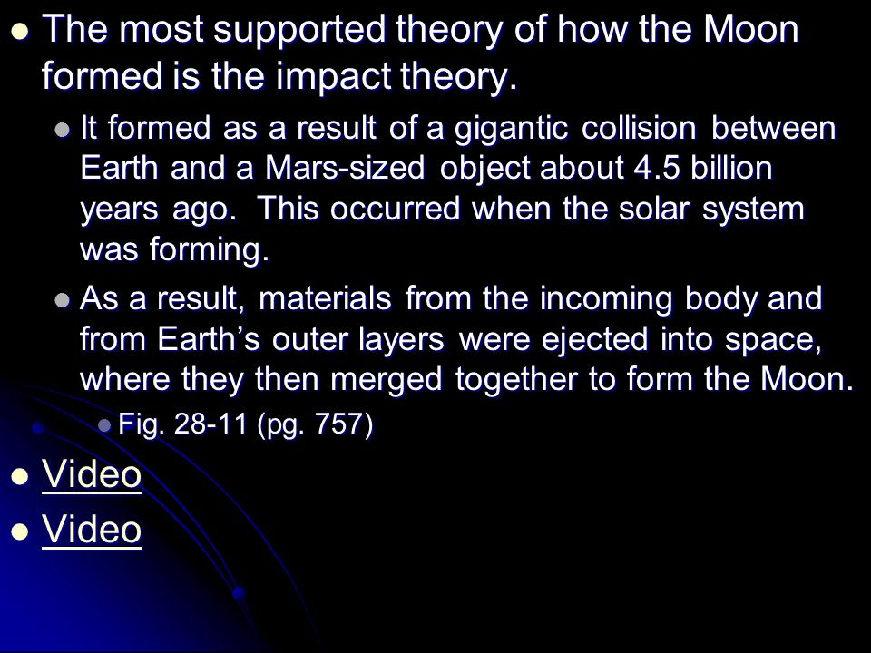 The most supported theory of how the Moon formed is the impact theory.