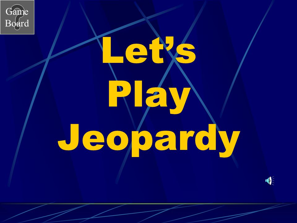 Let's Play Jeopardy