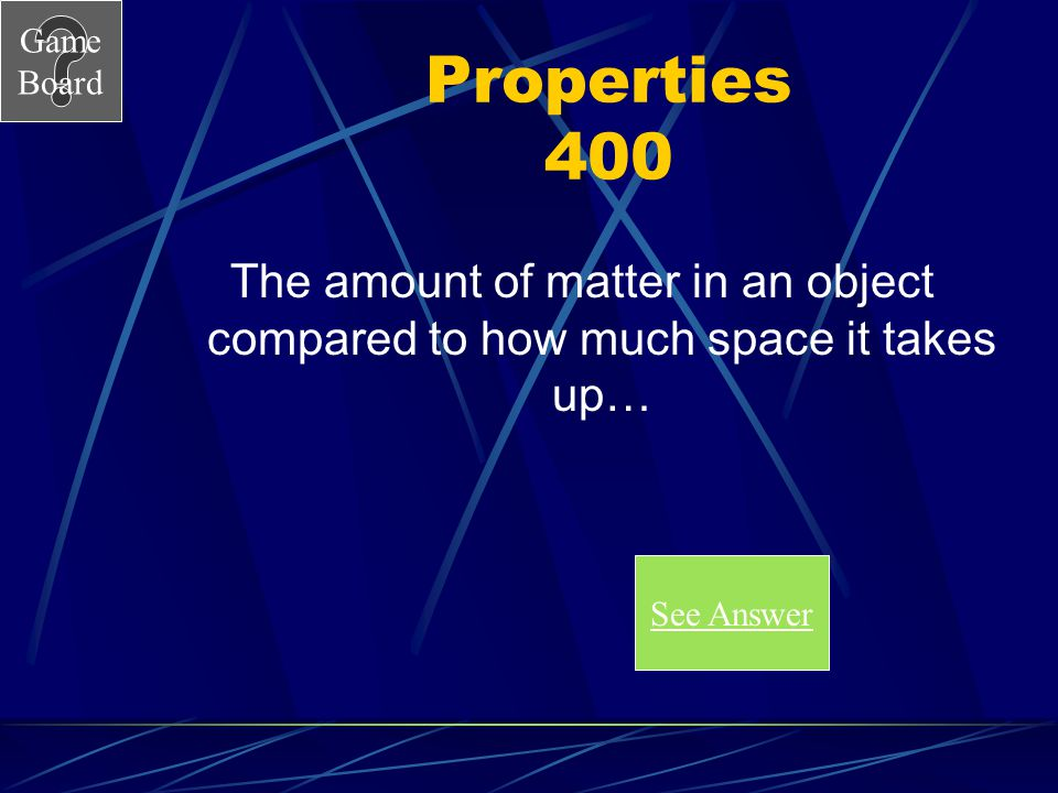Properties 400 The amount of matter in an object compared to how much space it takes up… See Answer