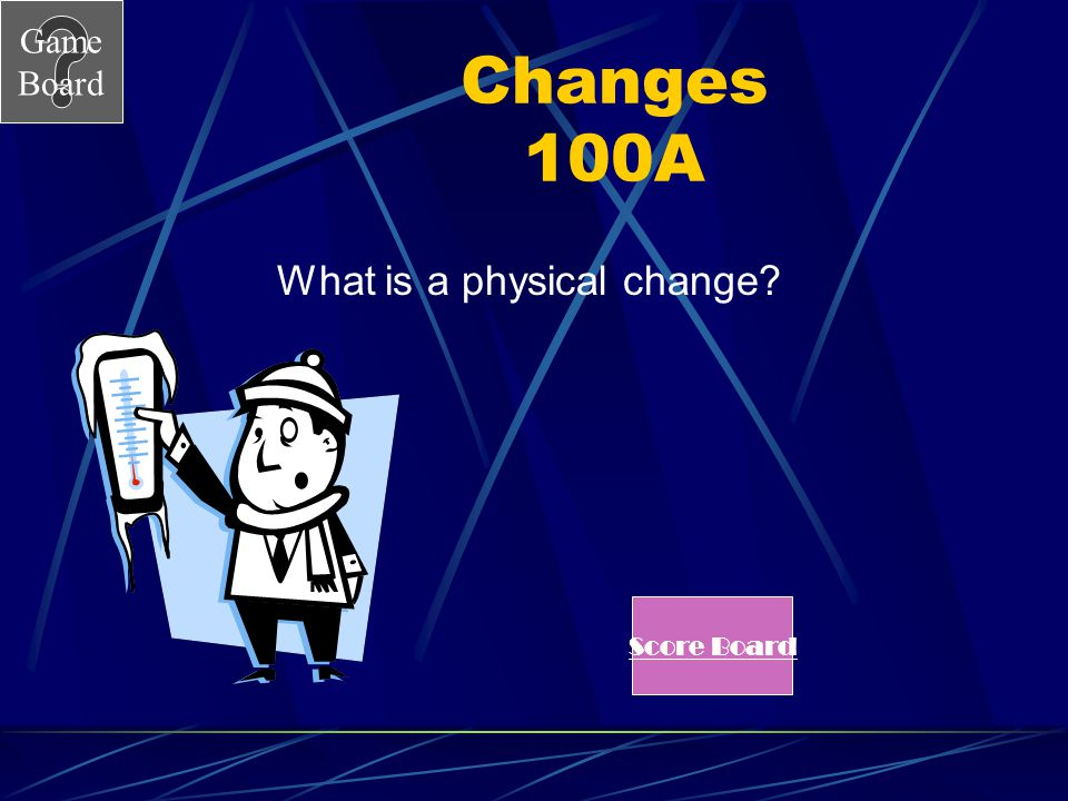 What is a physical change