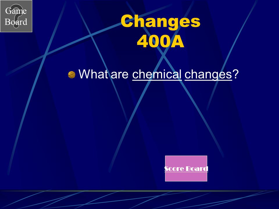 What are chemical changes