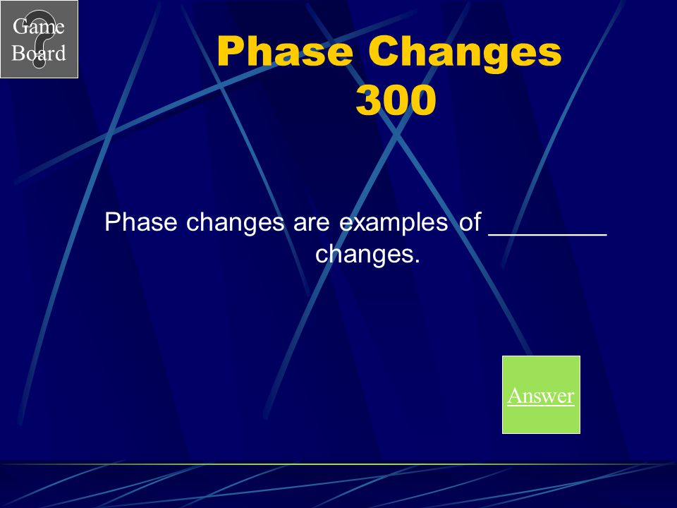 Phase changes are examples of ________ changes.