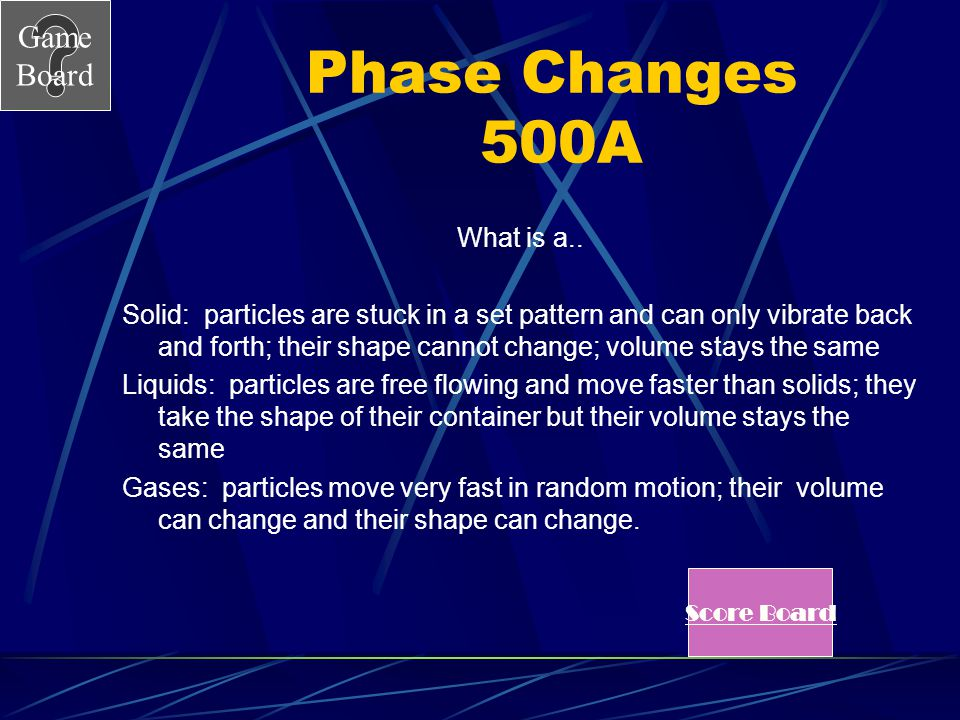 Phase Changes 500A What is a..