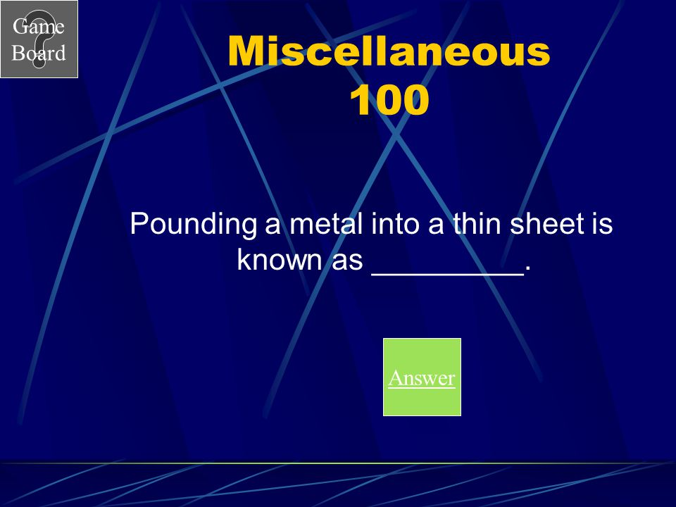 Pounding a metal into a thin sheet is known as _________.