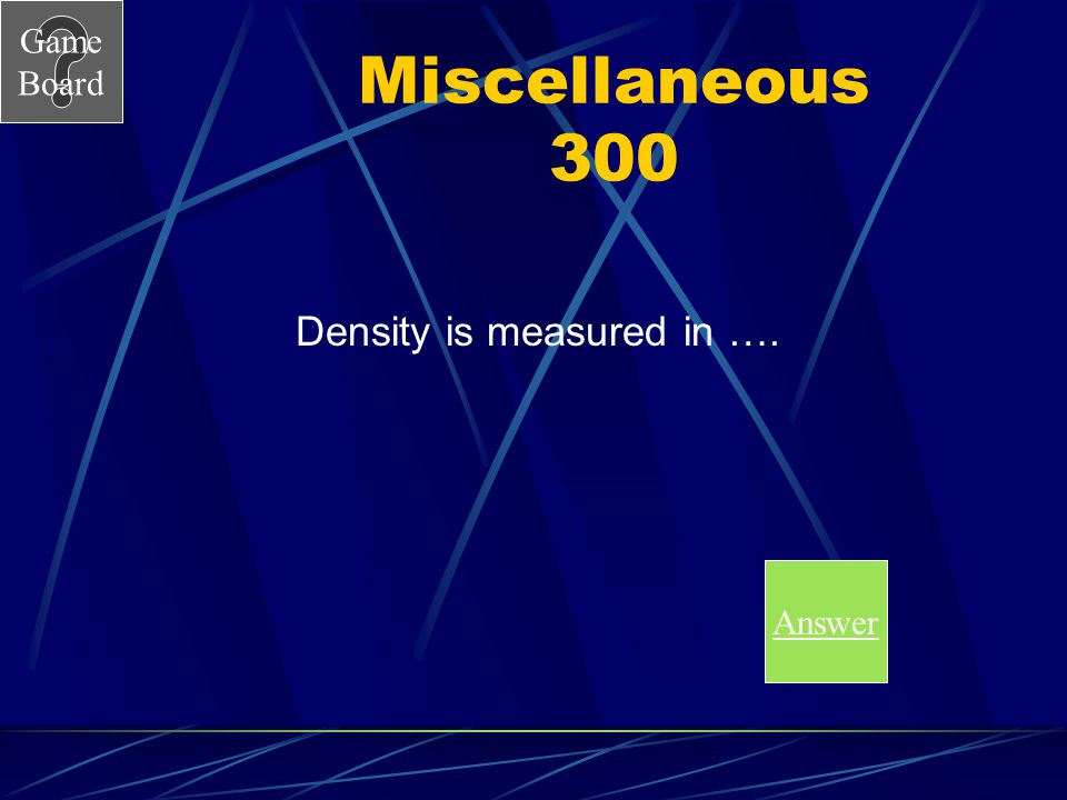 Density is measured in ….