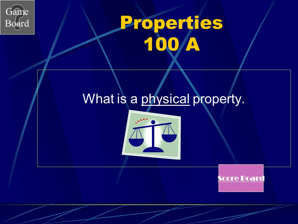 What is a physical property.