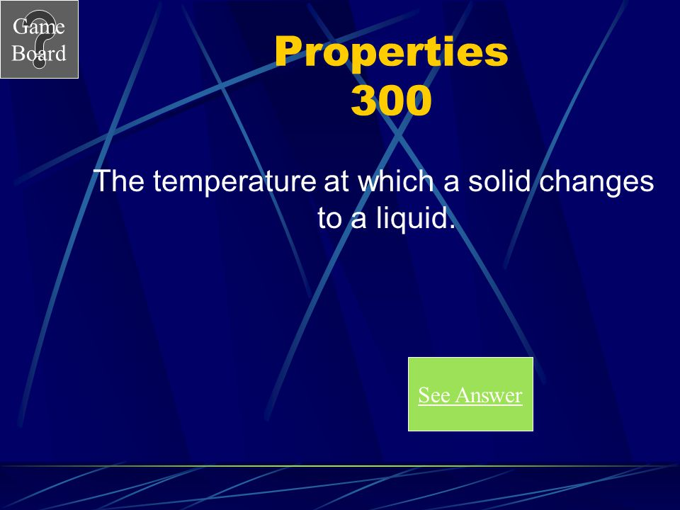 The temperature at which a solid changes to a liquid.