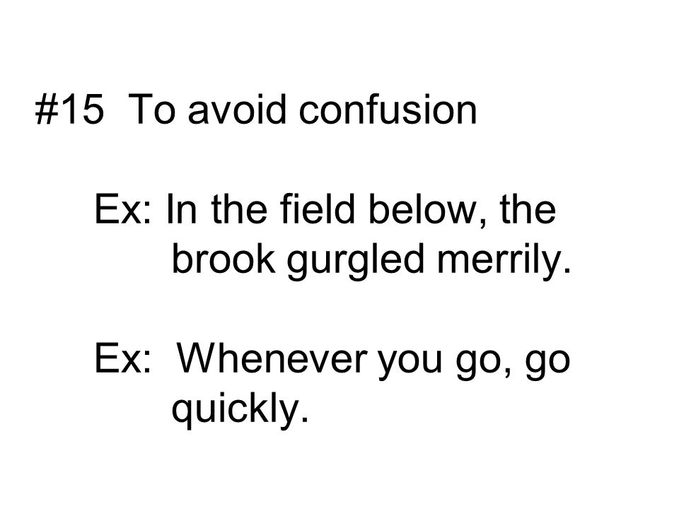 #15 To avoid confusion Ex: In the field below, the