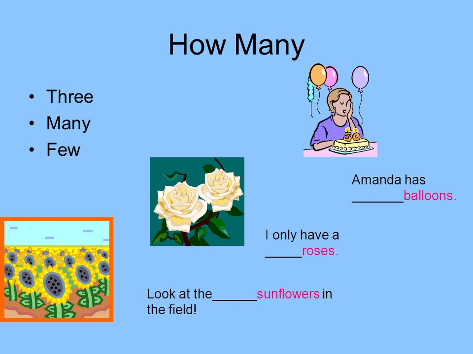 How Many Three Many Few Amanda has _______balloons.