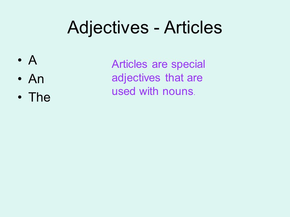 Adjectives - Articles A An The