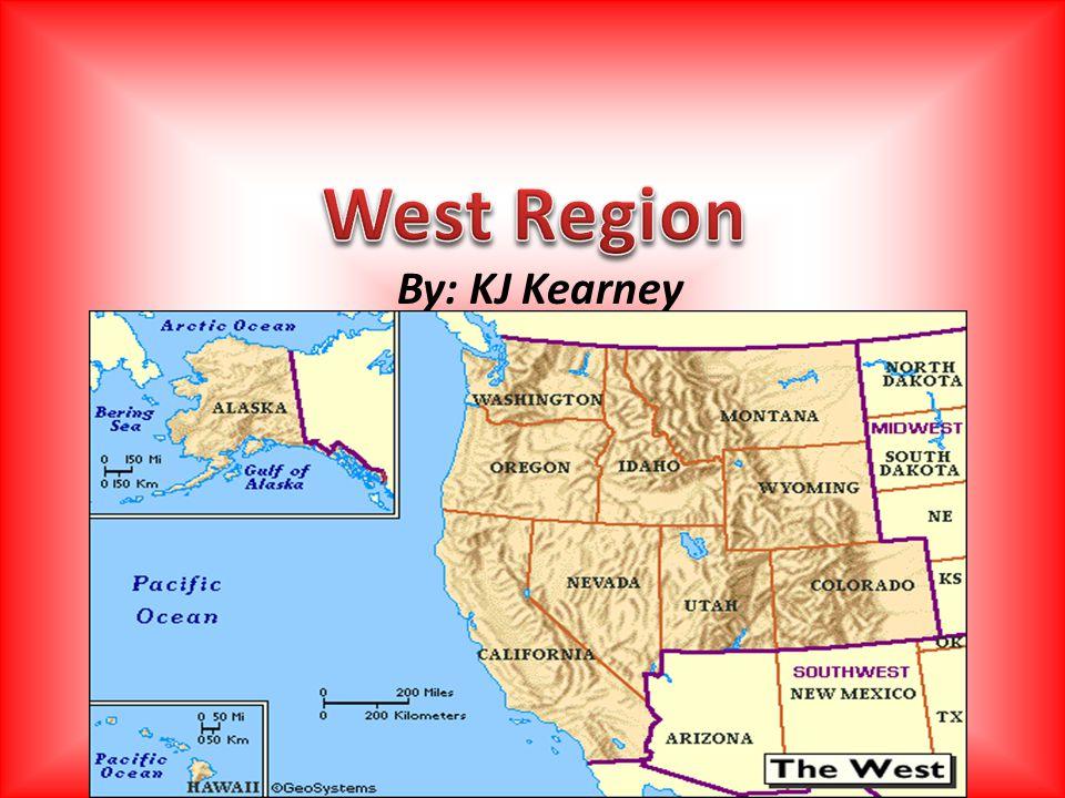 West Region By: KJ Kearney