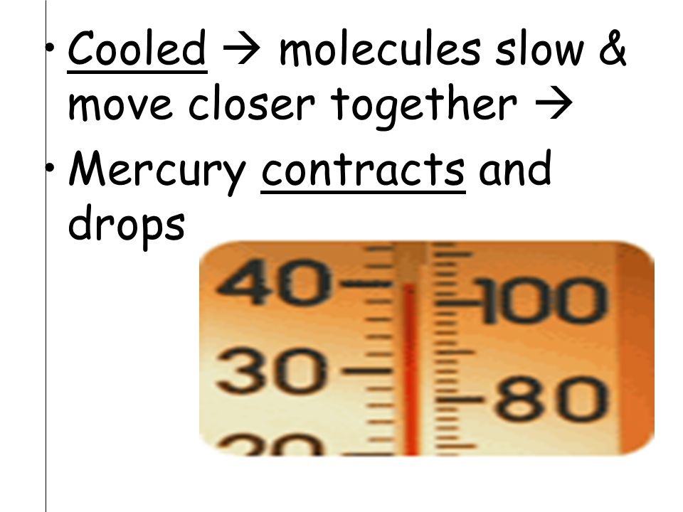 Cooled  molecules slow & move closer together 