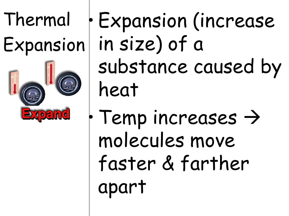 Expansion (increase in size) of a substance caused by heat