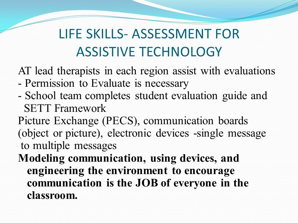 LIFE SKILLS- ASSESSMENT FOR ASSISTIVE TECHNOLOGY