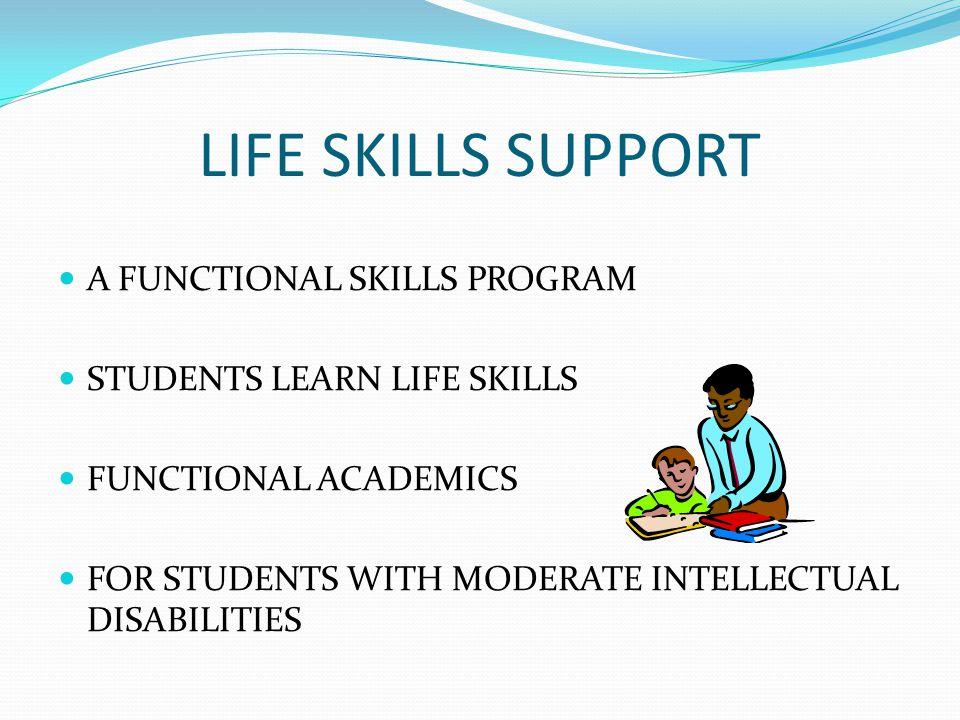 LIFE SKILLS SUPPORT A FUNCTIONAL SKILLS PROGRAM