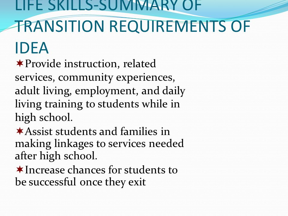 LIFE SKILLS-SUMMARY OF TRANSITION REQUIREMENTS OF IDEA