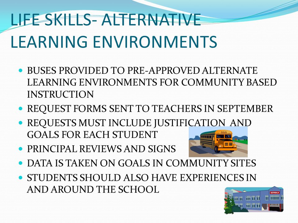LIFE SKILLS- ALTERNATIVE LEARNING ENVIRONMENTS