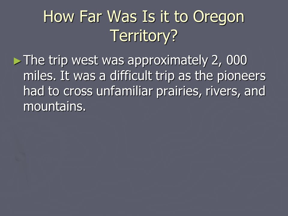How Far Was Is it to Oregon Territory