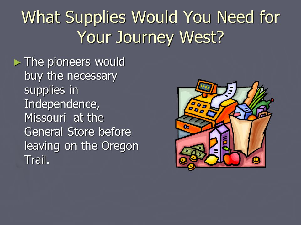 What Supplies Would You Need for Your Journey West