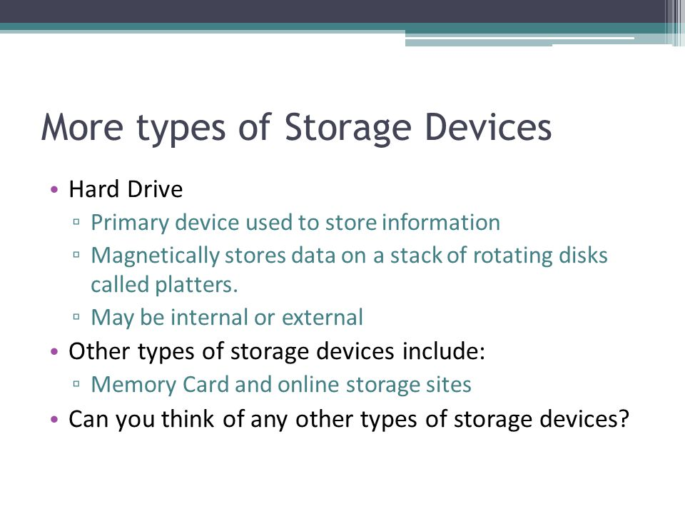 More types of Storage Devices