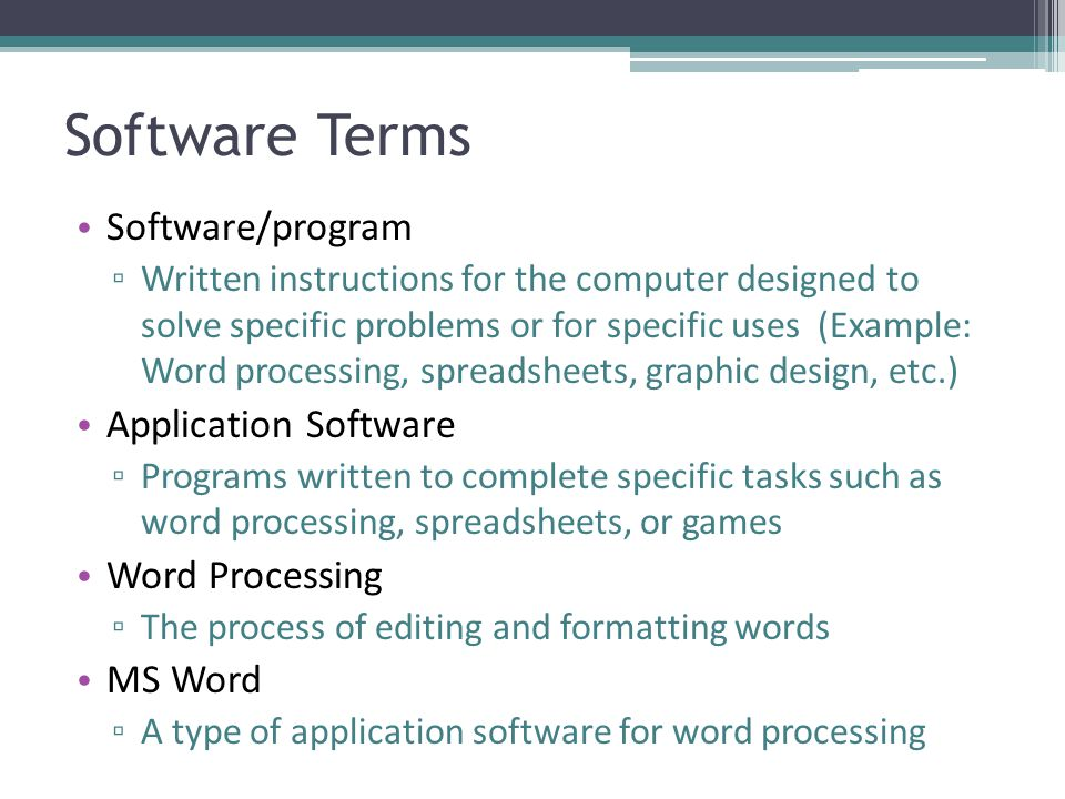 Software Terms Software/program Application Software Word Processing