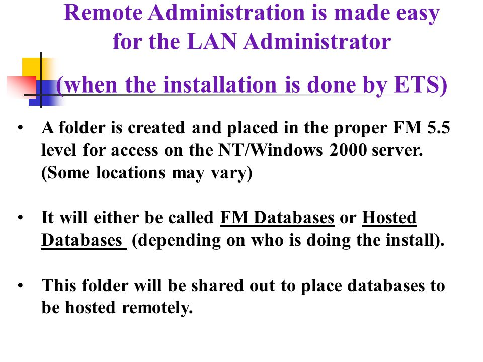 Remote Administration is made easy for the LAN Administrator
