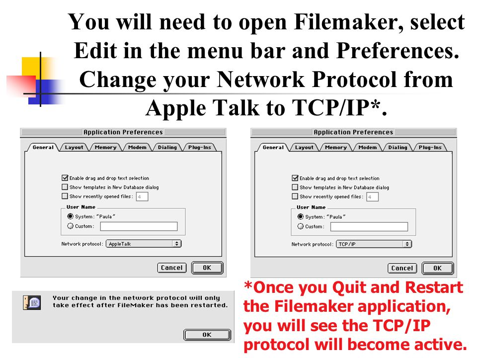 You will need to open Filemaker, select Edit in the menu bar and Preferences. Change your Network Protocol from Apple Talk to TCP/IP*.
