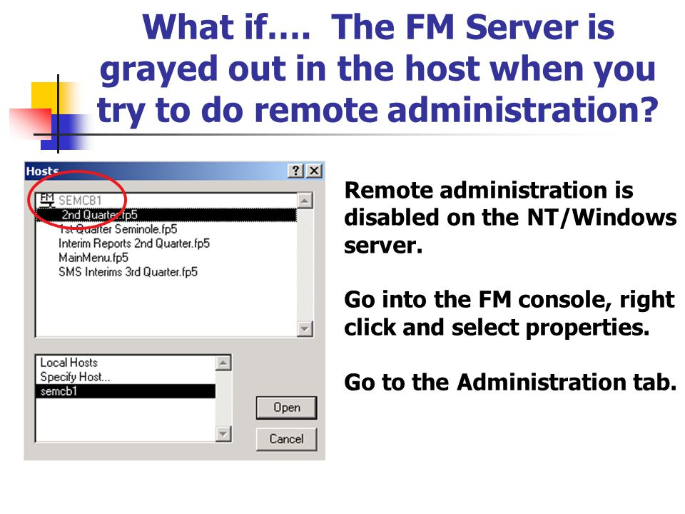 What if…. The FM Server is grayed out in the host when you try to do remote administration