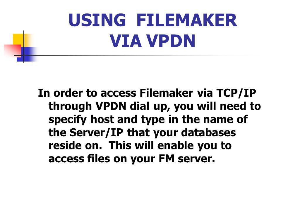 USING FILEMAKER VIA VPDN