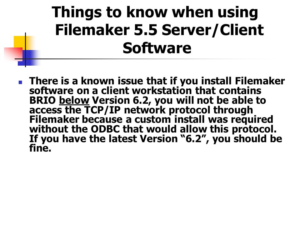 Things to know when using Filemaker 5.5 Server/Client Software