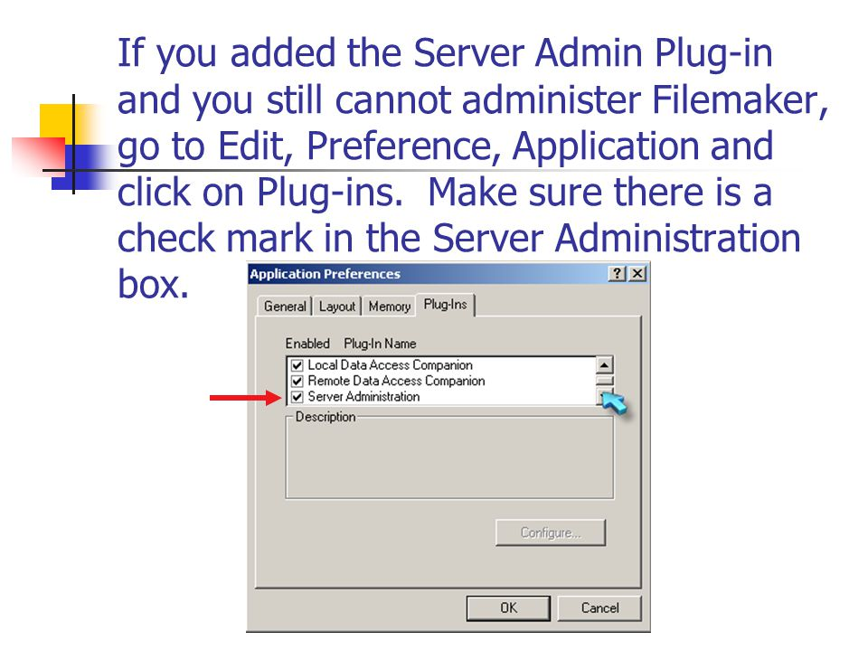 If you added the Server Admin Plug-in and you still cannot administer Filemaker, go to Edit, Preference, Application and click on Plug-ins.