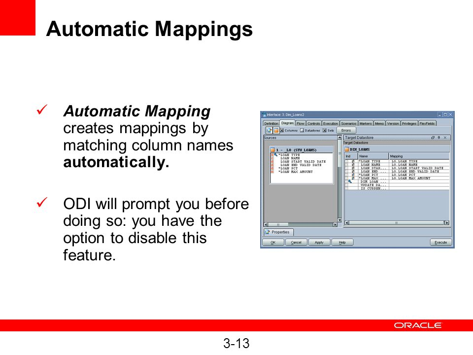 Automatic Mappings Automatic Mapping creates mappings by matching column names automatically.