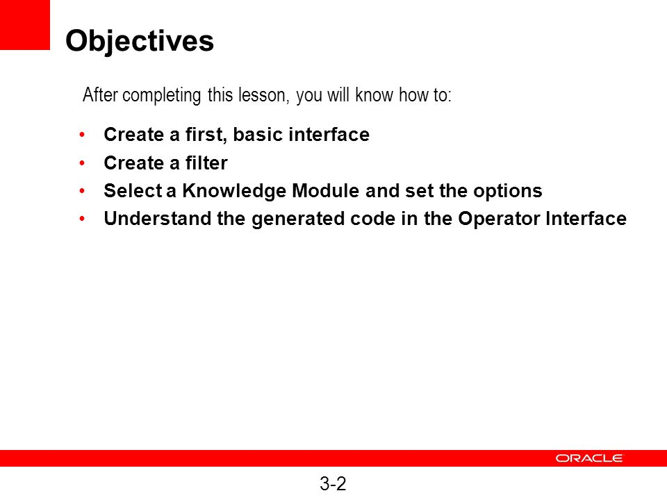 Objectives After completing this lesson, you will know how to:
