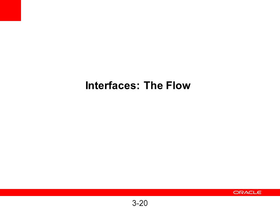 Interfaces: The Flow 3-20