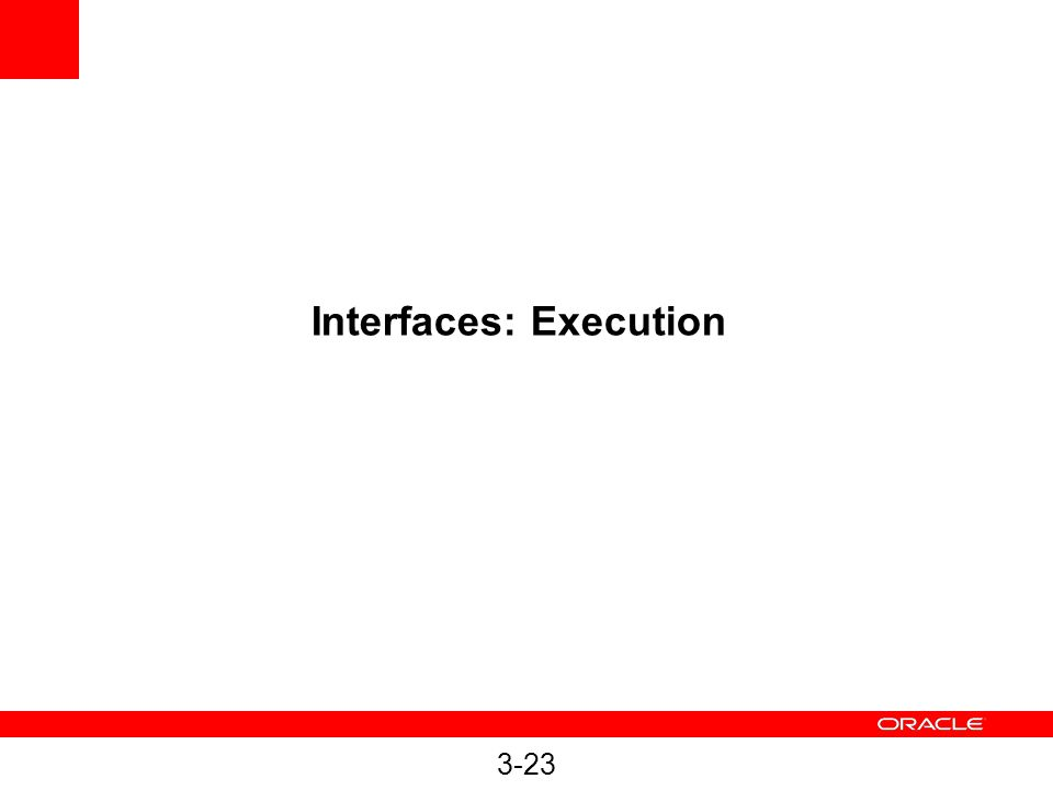 Interfaces: Execution