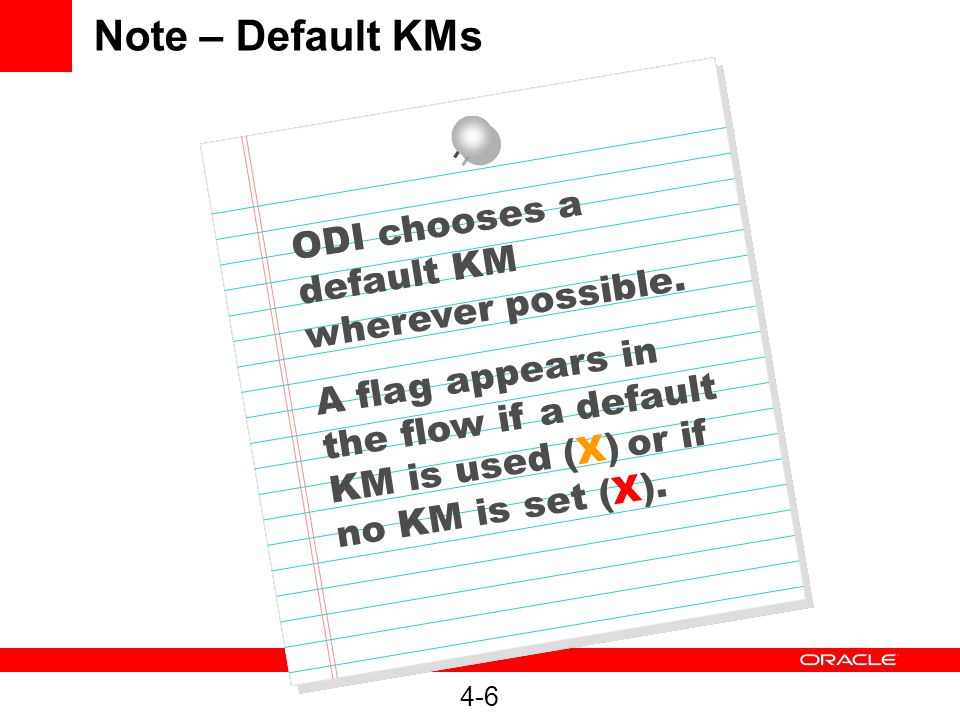 Note – Default KMs ODI chooses a default KM wherever possible.